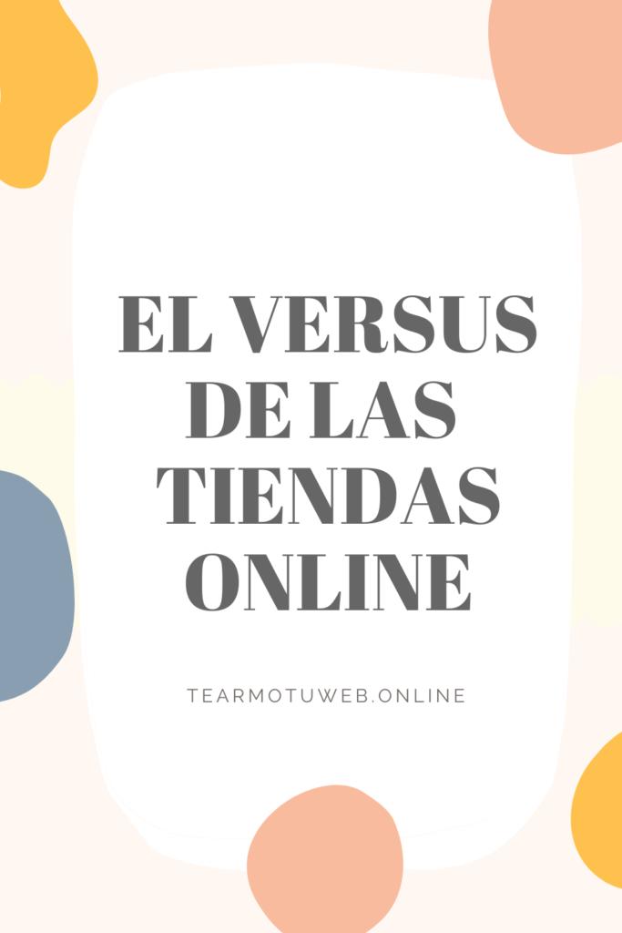 el versus de las tiendas online